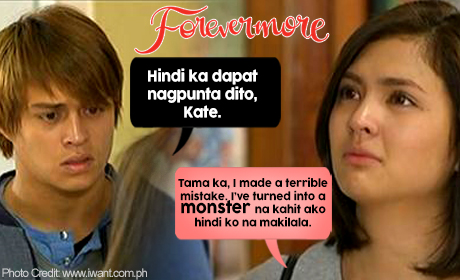 Forevermore quote of the day Ive turned into a monster na kahit ako hindi ko na makilala-460x280